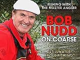 Bob Nudd on Coarse: Fishing with the Master Angler - Stillwater Pole Fishing