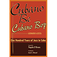 Cubano Be, Cubano Bop: One Hundred Years of Jazz in Cuba book cover