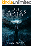 The Abyss Above Us Book 1: A Horror Novel
