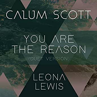 930eeca49 You Are The Reason (Duet Version) by Calum Scott   Leona Lewis on ...