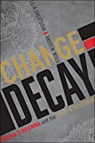 img - for Change or Decay: Russia's Dilemma and the West's Response book / textbook / text book