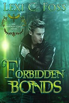 Forbidden Bonds (Immortal Curse Series Book 2) by [Foss, Lexi C.]