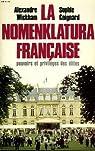 La nomenklatura française : Pouvoirs et privilèges des élites par Wickham