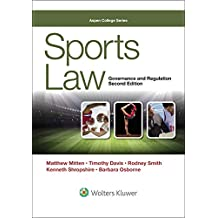 Sports Law: Governance and Regulation (Aspen College Series)