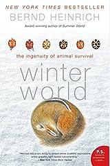 Winter World: The Ingenuity of Animal Survival Paperback