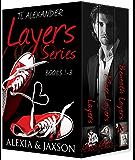 Layers Series Books 1-3: Alexia and Jaxson