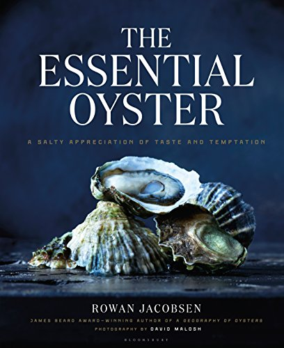 Download PDF The Essential Oyster - A Salty Appreciation of Taste and Temptation