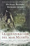 La Conspiracion Del Mar Muerto / Dead Sea Scrolls Deception (Spanish Edition)