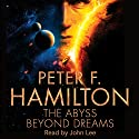 The Abyss Beyond Dreams Audiobook by Peter F. Hamilton Narrated by John Lee
