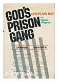 God's Prison Gang, Ray Hoekstra and Walter Wagner, 0800708407