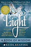 img - for The Light: A Book of Wisdom: How to Lead an Enlightened Life Filled with Love, Joy, Truth, and Beauty book / textbook / text book