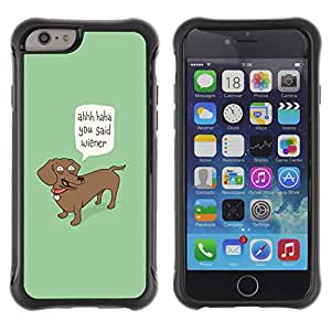 All-Round híbrido Heavy Duty de goma duro caso cubierta protectora Accesorio Generación-II BY RAYDREAMMM - Apple iPhone 6 - Wiener Dog Funny Quote Dog Dachshund Art