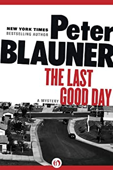 The Last Good Day by [Blauner, Peter]