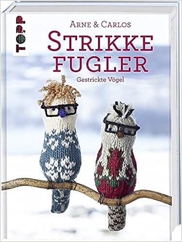 Strikke Fugler: Gestrickte Vögel: Amazon.de: Arne Nerjordet, Carlos ...