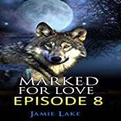 Marked for Love: Book 8 | Jamie Lake