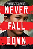 """Never Fall Down"" av Patricia McCormick"