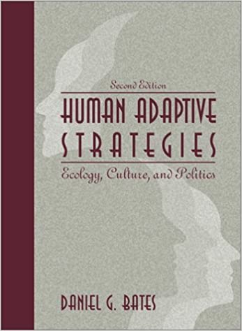 Book Human Adaptive Strategies: Ecology, Culture, and Politics (2nd Edition) by Daniel G. Bates (2000-09-15)