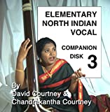 Elementary North Indian Vocal: Companion Disk 3