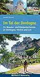 Im Tal der Dordogne: 35 Wander- und Entdeckertouren an Dordogne, Vézère und Lot (Naturzeit Tourenbuch)