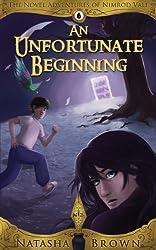 An Unfortunate Beginning (The Novel Adventures of Nimrod Vale Book 1)