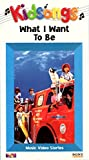 Kidsongs:What I Want to Be [VHS]