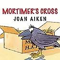 Mortimer's Cross Audiobook by Joan Aiken Narrated by Judy Bennett