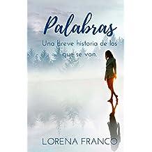 Palabras: Una breve historia de los que se van (Spanish Edition)