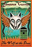 The Wolf at the Door, Jameson Currier, 0984470700