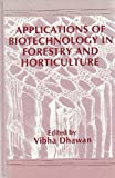 Applications of Biotechnology in Forestry and Horticulture, , 0306433753