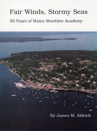 Maritime Academy - Fair winds, stormy seas: 50 years of Maine Maritime Academy