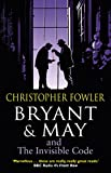 img - for Bryant & May and the Invisible Code: (Bryant & May Book 10) (Bryant and May) book / textbook / text book
