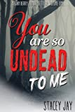 Free eBook - You are So Undead To Me