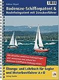 Bodensee-Schifferpatent & Hochrheinpatent mit Streckenführer: Übungs- und Lehrbuch für Segler und Motorbootfahrer