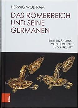 Das Römerreich und seine Germanen: Eine Erzählung von