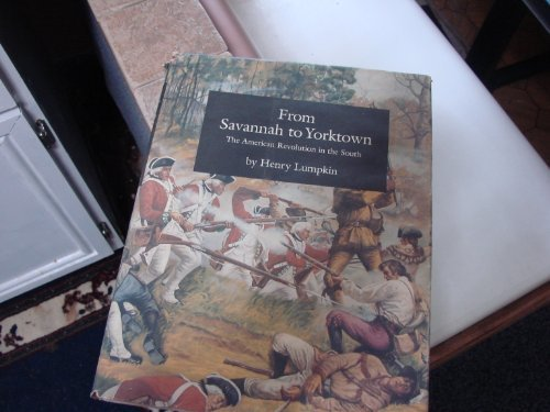 From Savannah to Yorktown: The American Revolution in the South by Henry Lumpkin - Mall Yorktown