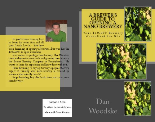 A Brewer's Guide to Opening a Nano Brewery: Your $10,000 Brewery Consultant for $15 by Dan Woodske