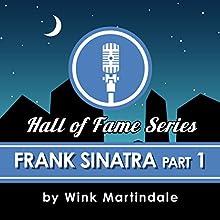 Frank Sinatra (Part 1) Radio/TV Program Auteur(s) : Wink Martindale Narrateur(s) : Wink Martindale