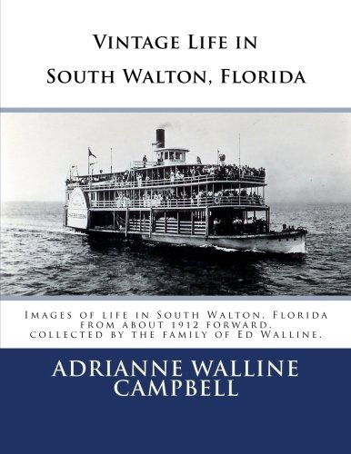 Download Vintage Life in South Walton, Florida (Volume 1) PDF