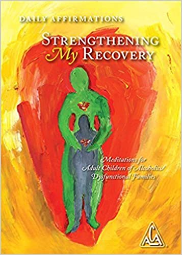 Dysfunctional Families Strengthening My Recovery Hard Cover Daily Affirmations and Mediations for Adult Children of Alcoholics
