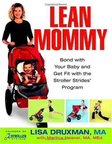Lean Mommy: Bond with Your Baby and Get Fit with the Stroller Strides(R) Program ebook