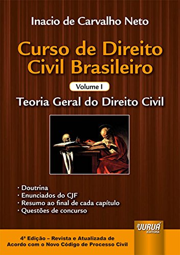 Curso de Direito Civil Brasileiro. Teoria Geral do Direito Civil - Volume 1