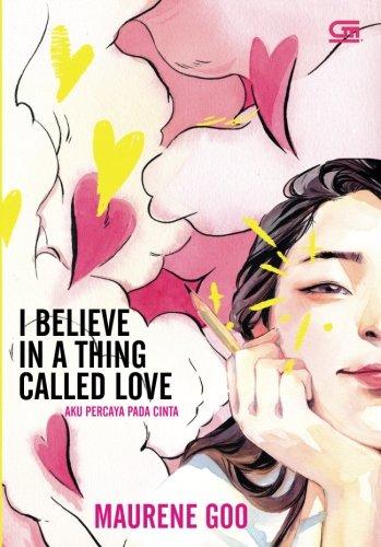 Aku Percaya Pada Cinta (I Believe in a Thing Called Love) (Indonesian Edition)