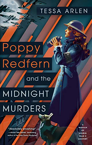 Poppy Redfern and the Midnight Murders (A Woman of WWII Mystery Book 1) by [Arlen, Tessa]