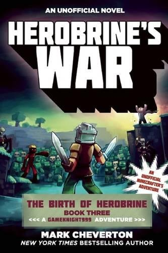 Price comparison product image Herobrine's War: The Birth of Herobrine Book Three: A Gameknight999 Adventure: An Unofficial Minecrafter's Adventure (The Gameknight999 Series)