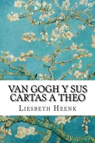 Van Gogh y sus Cartas a Theo: Más allá de la Leyenda (Misterios de Van Gogh) (Volume 2) (Spanish Edition)