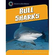 Bull Sharks (21st Century Skills Library: Exploring Our Oceans)