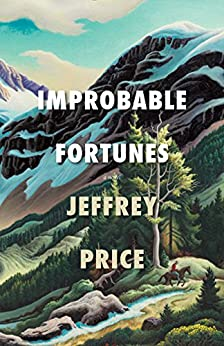 Improbable Fortunes: A Novel by [Price, Jeffrey]