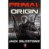 PRIMAL Origin (A PRIMAL Action Thriller Book 1) (The PRIMAL Series)