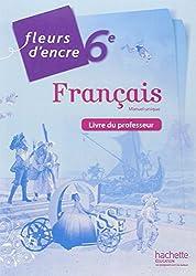 Fleurs d'encre français 6ème - Livre du professeur - Edition 2014