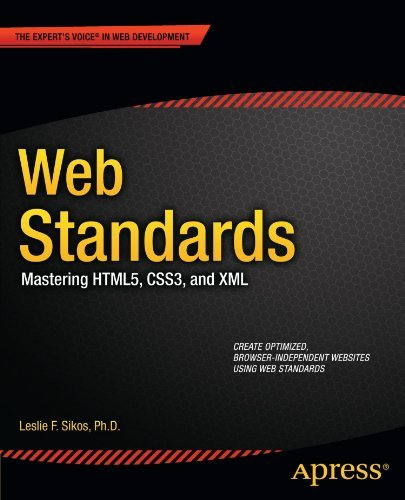 Web Standards: Mastering HTML5, CSS3, and XML (Expert's Voice in Web Development) by Ph.D., Leslie F. Sikos (2011-11-17)